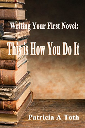 Writing Your First Novel: This Is How You Do It