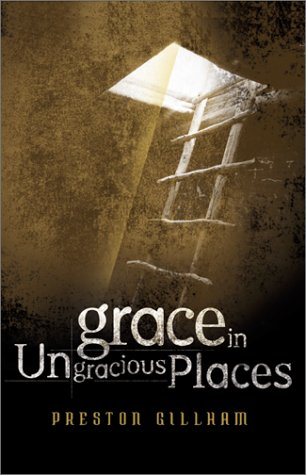 Grace In Ungracious Places