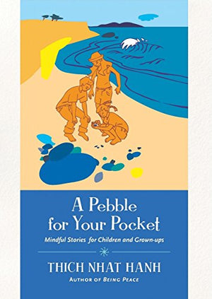 A Pebble For Your Pocket: Mindful Stories For Children And Grown-Ups