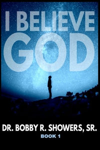 I Believe God Book 1 (Volume 1)