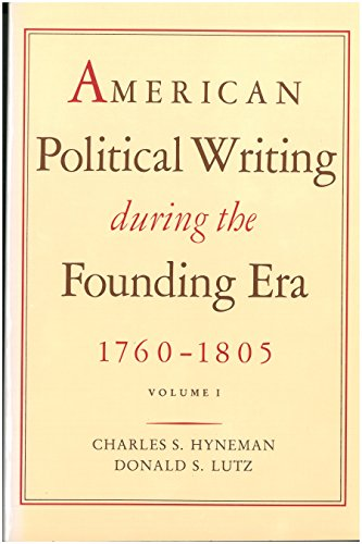 American Political Writing During The Founding Era, 1760-1805 (2 Volume Set)