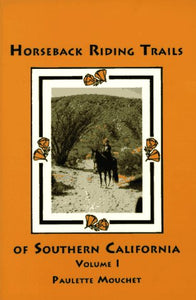 Horseback Riding Trails Of Southern California, Vol. 1