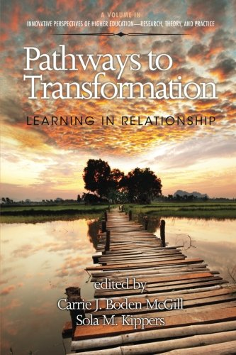 Pathways To Transformation: Learning In Relationship (Innovative Perspectives Of Higher Education-Research, Theory, And Practice)