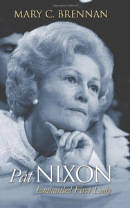 Pat Nixon: Embattled First Lady (Modern First Ladies)