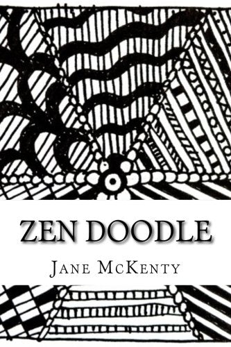 Zen Doodle: The Art Of Zen Doodle. Drawing Guide With Step By Step Instructions. Book One. (Zen Doodle Art) (Volume 1)