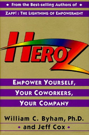 Heroz (Tm): Empower Yourself, Your Coworkers, Your Company