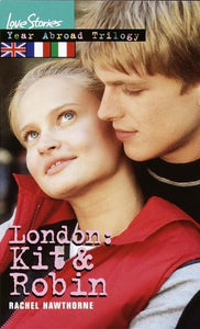 London: Kit & Robin: Year Abroad Trilogy 1 (Love Stories)
