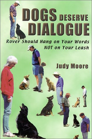Dogs Deserve Dialogue: Rover Should Hang On Your Words Not On Your Leash