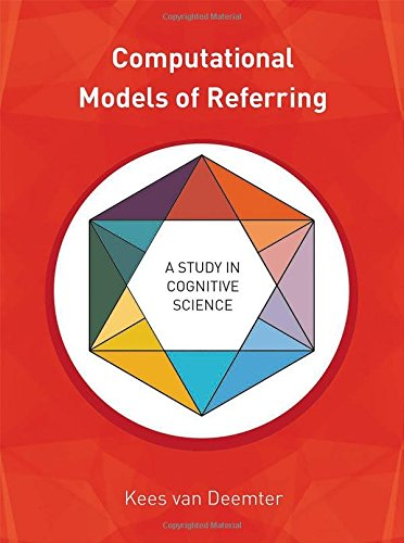 Computational Models Of Referring: A Study In Cognitive Science (Mit Press)