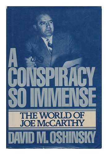 A Conspiracy So Immense: The World Of Joe Mccarthy