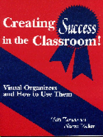 Creating Success In The Classroom: Visual Organizers And How To Use Them