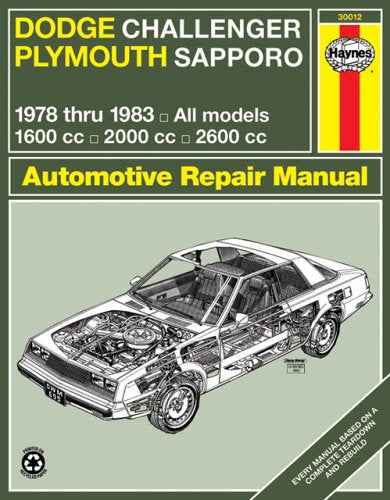 Haynes Dodge Challenger And Plymouth Sapporo Manual, No. 699: '78-'83 (Haynes Manuals)