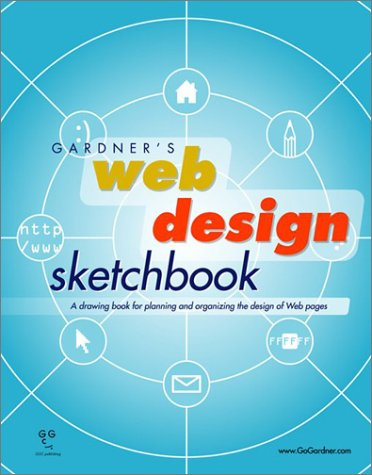 Gardner'S Web Design Sketchbook (Gardner'S Guide Series)