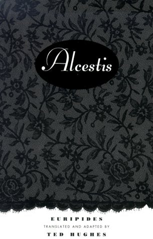 Euripides' Alcestis: A New Translation