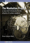 The Manhattan Project: A Very Brief Introduction To The Physics Of Nuclear Weapons (Iop Concise Physics)