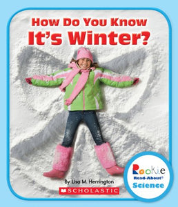 How Do You Know It'S Winter? (Rookie Read-About Science)