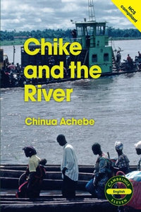 Cambridge 11: Chike And The River (Cambridge Eleven Readers)