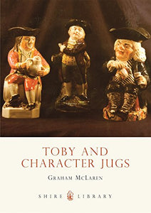 Toby And Character Jugs (Shire Library)