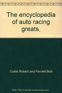 The Encyclopedia Of Auto Racing Greats,