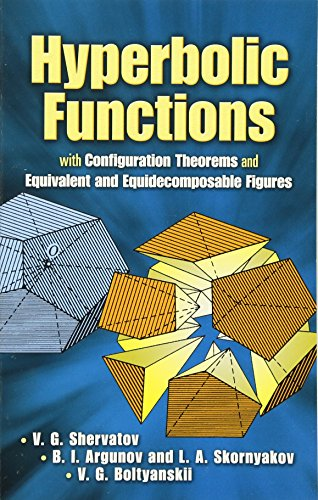 Hyperbolic Functions: With Configuration Theorems And Equivalent And Equidecomposable Figures (Dover Books On Mathematics)