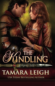 The Kindling: Book Four (Age Of Faith) (Volume 4)