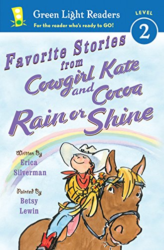 Favorite Stories From Cowgirl Kate And Cocoa: Rain Or Shine (Green Light Readers Level 2)