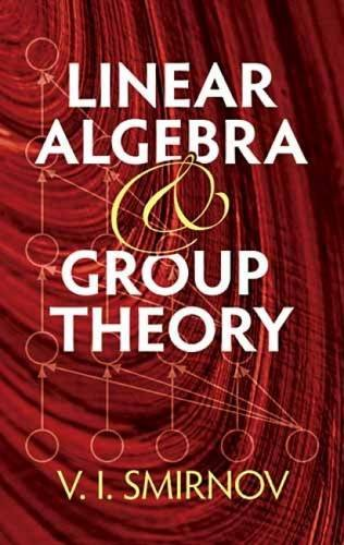 Linear Algebra And Group Theory (Dover Books On Mathematics)