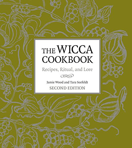 The Wicca Cookbook, Second Edition: Recipes, Ritual, And Lore
