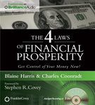 The 4 Laws Of Financial Prosperity: Get Control Of Your Money Now!