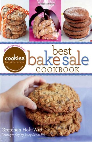 Cookies For Kids' Cancer: Best Bake Sale Cookbook