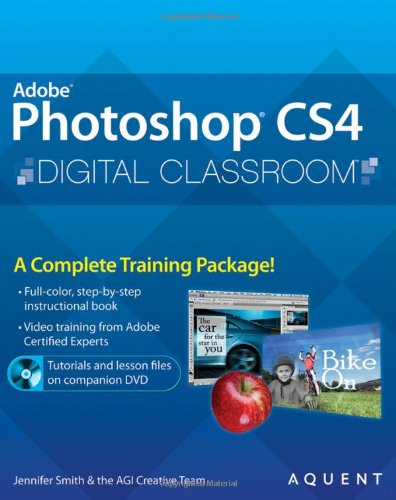 Photoshop Cs4 Digital Classroom, (Book And Video Training)