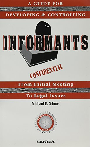 Informants - A Guide For Developing And Controlling Informants