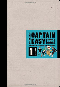 Captain Easy, Soldier Of Fortune: The Complete Sunday Newspaper Strips 1933-1935 (Vol. 1)  (Roy Crane'S Captain Easy)