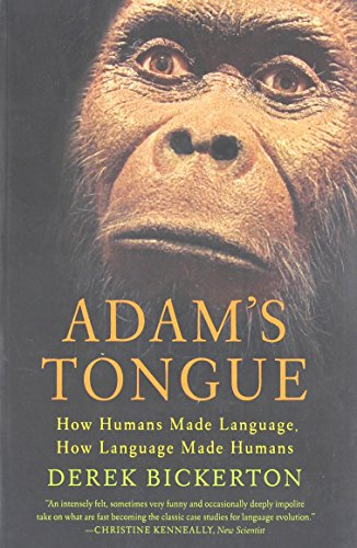 Adam'S Tongue: How Humans Made Language, How Language Made Humans