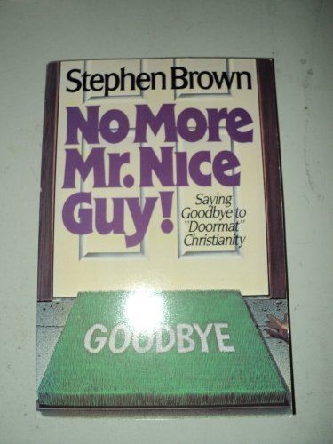 No More Mr. Nice Guy!