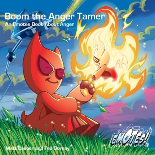Boom The Anger Tamer: An Emotes Book About Anger (Emotes!)