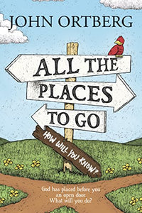 All The Places To Go How Will You Know?: God Has Placed Before You An Open Door. What Will You Do?