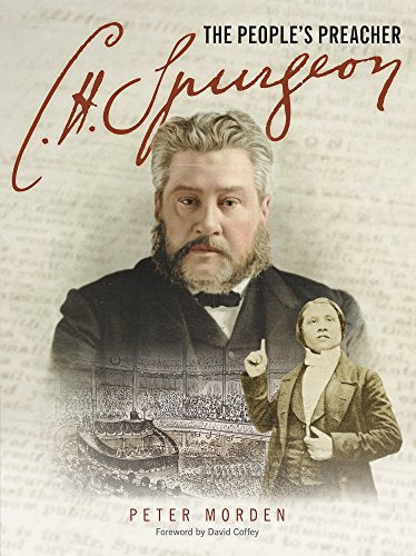 C H Spurgeon - The People'S Preacher