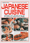 Japanese Cuisine For Everyone: Quick And Easy (Quick And Easy Series)