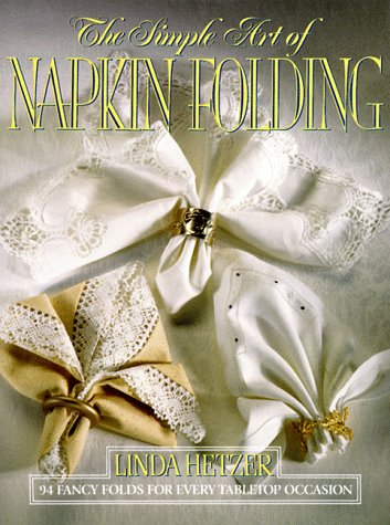 The Simple Art Of Napkin Folding