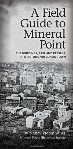 A Field Guide To Mineral Point
