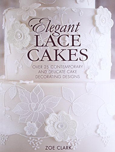 Elegant Lace Cakes: 30 Delicate Cake Decorating Designs For Contemporary Lace Cakes