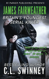 James Fairweather: Britain'S Youngest Serial Killer (Homicide True Crime Cases) (Volume 5)