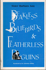 Beakless Bluebirds And Featherless Penguins: Observations Of A Naturalist