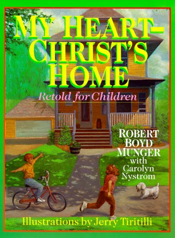 My Heart - Christ'S Home Retold For Children