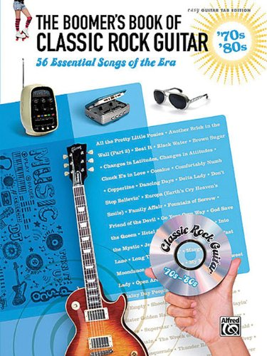 The Boomer'S Book Of Classic Rock Guitar 70S & 80S 56 Essential Songs Ez Gtr Tab Ed
