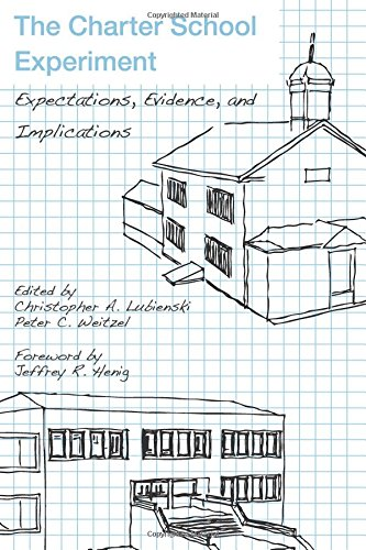 The Charter School Experiment: Expectations, Evidence, And Implications