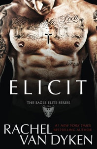 Elicit (Eagle Elite Series) (Volume 4)