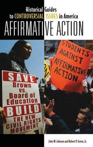Affirmative Action (Historical Guides To Controversial Issues In America)