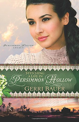 Stitching A Life In Persimmon Hollow (Persimmon Hollow Legacy)